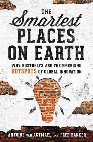 The Smartest Places on Earth: Why Rustbelts Are the Emerging Hotspots of Global Innovation. by Antoine van Agtmael &, Fred BakkerPublic Affairs, March 2016 €22.99, pp. 320