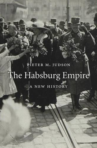 The Habsburg Empire: A New History by Pieter M. Judson Harvard University Press (May 2016) 567 pp. €24.95